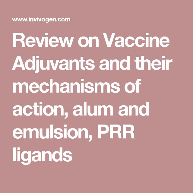 Review on Vaccine Adjuvants and their mechanisms of action, alum and emulsion, PRR ligands