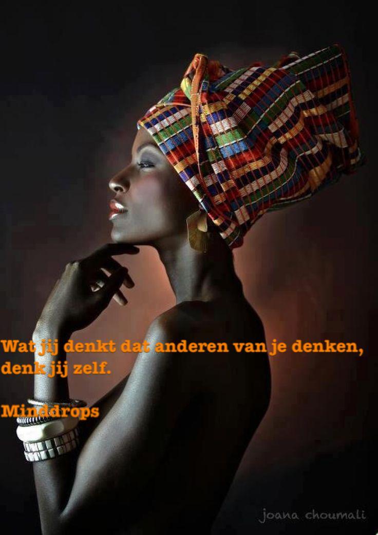 Wat jij denkt dat anderen van je denken, denk jij zelf. www.minddrops.nl