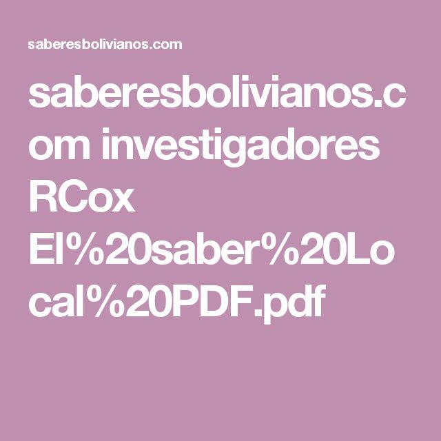 saberesbolivianos.com investigadores RCox El%20saber%20Local%20PDF.pdf
