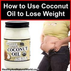 How to Use Coconut Oil to Lose Weight