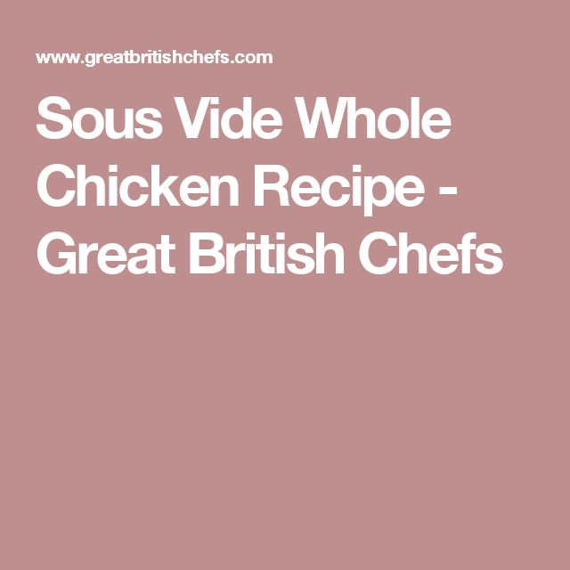 Sous Vide Whole Chicken Recipe - Great British Chefs