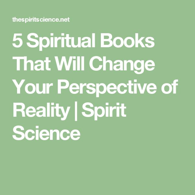 5 Spiritual Books That Will Change Your Perspective of Reality   Spirit Science