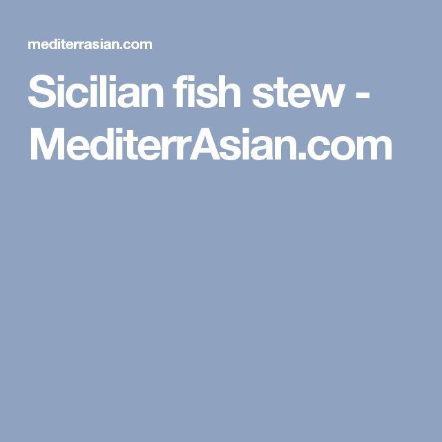 sicilian fish stew mediterrasiancom - Fish Stew Ina Garten