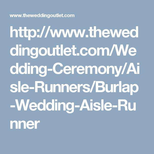 http://www.theweddingoutlet.com/Wedding-Ceremony/Aisle-Runners/Burlap-Wedding-Aisle-Runner