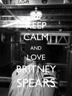 Keep Calm and Love Britney Spears