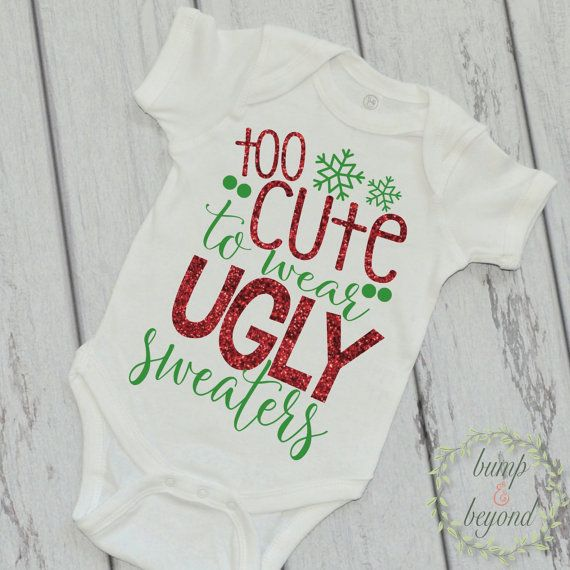 Baby Girl Christmas Outfit Baby's First Christmas Shirt Too Cute To Wear Ugly Sweaters Infant Christmas Clothing by BumpAndBeyondDesigns