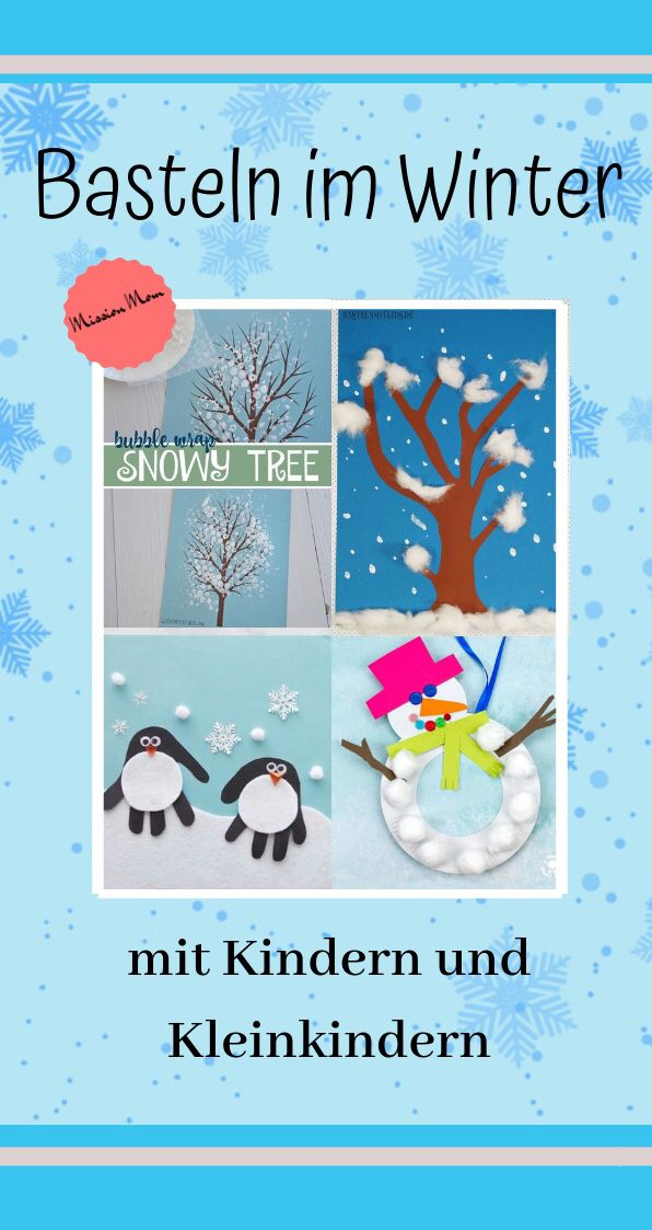 Basteln Mit Kindern Und Kleinkindern Im Winter Blog Mission Mom