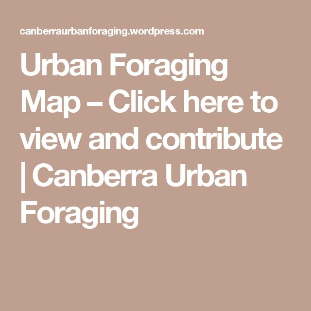 Urban Foraging Map – Click here to view and contribute | Canberra Urban Foraging