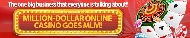 The 1st and Only MLM Casino!