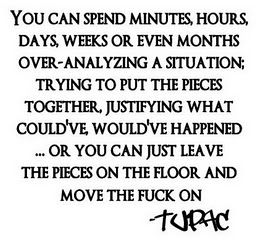 move tf on: Words Of Wisdom, Remember This, Tupac Shakur, Well Said, Tupac Quotes, Favorite Quotes, True Stories, Moving Forward, Wise Words