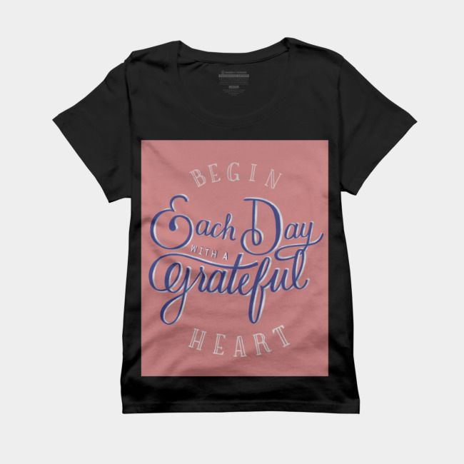 begin each day a grateful heart quote t shirt heart quotes