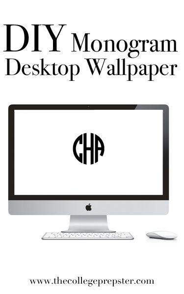 DIY Monogram Desktop Wallpaper:::: just did this soooo cute!!!!
