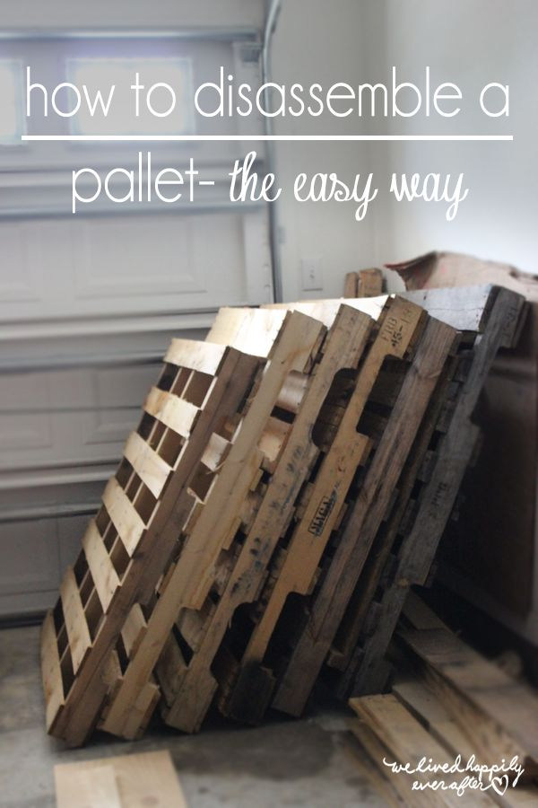 We Lived Happily Ever After: How To Disassemble a Pallet, The Easy Way! (And Other Tips & Tricks)