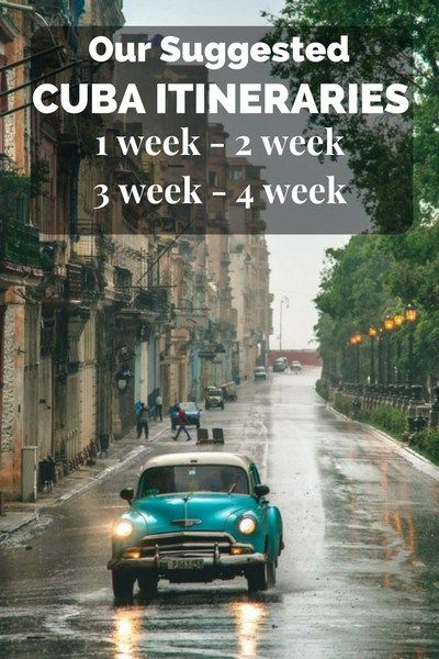 Cuba suggested itineraries 1 week, 2 week, 3 week, 4 week