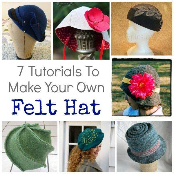 7 Tutorials to make your own felt hat.