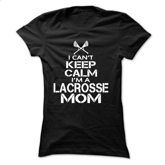 I CANT KEEP CALM, IM A LACROSSE MOM - #t shirt printer #pink hoodie. BUY NOW => https://www.sunfrog.com/Sports/I-CAN-Black-18448120-Ladies.html?60505