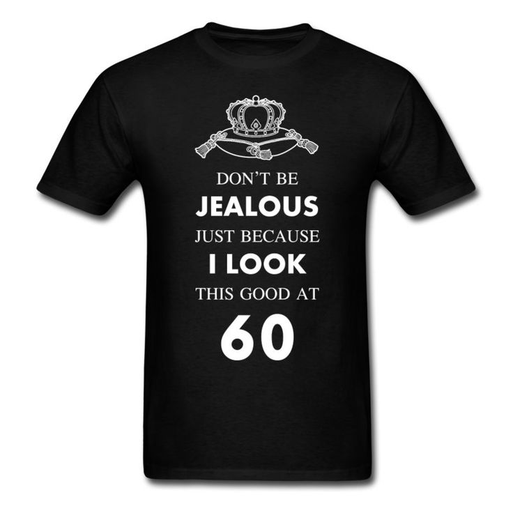 60 th birthday jealous at 60 crown design T-Shirt | Spreadshirt Más