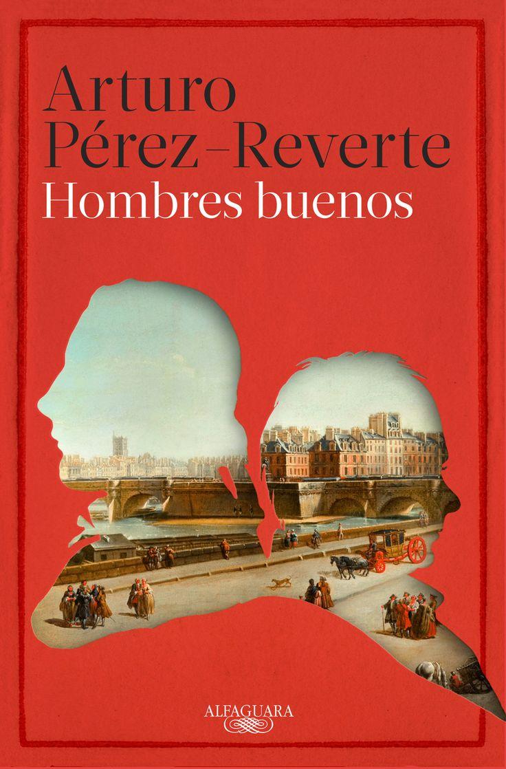 Arturo Pérez-Reverte. Hombres buenos