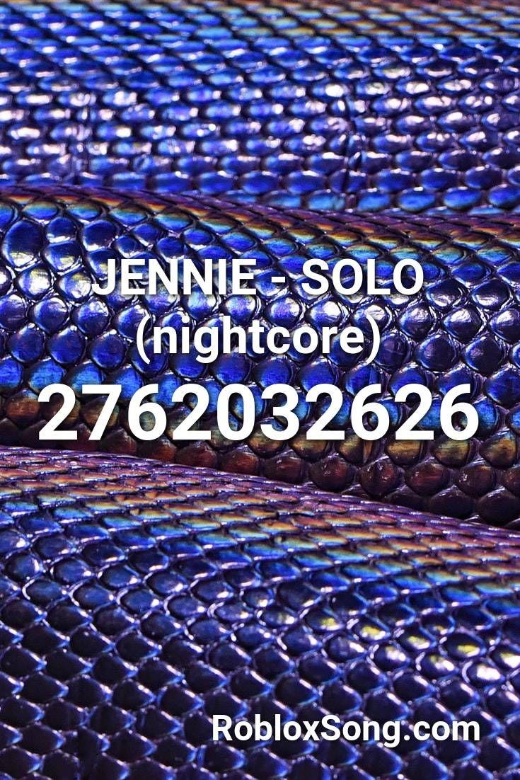 Jennie Solo Nightcore Roblox Id Roblox Music Codes Roblox Nightcore Me Too Lyrics