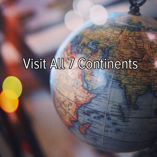 Bucket list: travel the world and visit all seven continents!...4 down, 3 to go!