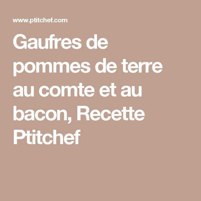 Gaufres de pommes de terre au comte et au bacon, Recette Ptitchef