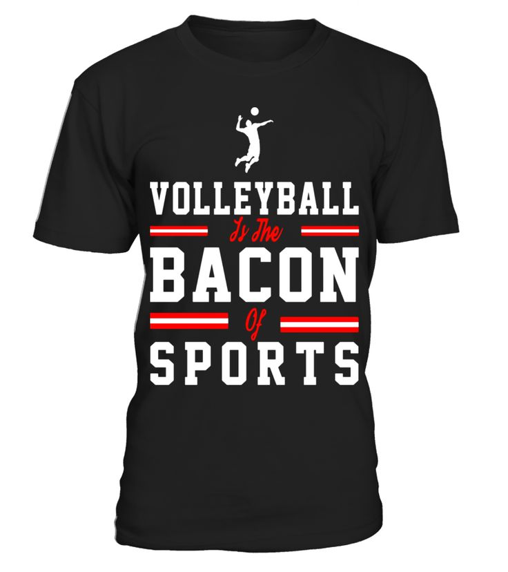 Volleyball is the Bacon of Sports Funny Shirt Gifts Funny Volleyball T-shirt, Best Volleyball T-shirt