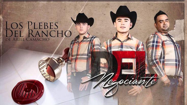 """""""DEL NEGOCIANTE"""" - Los Plebes del Rancho de Ariel Camacho - DEL Records ..."""