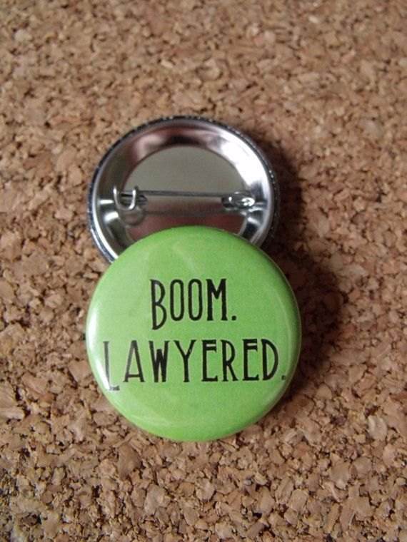 Boom. Lawyered. by CuteAsAGeek on Etsy I'm not a lawyer but I still want it