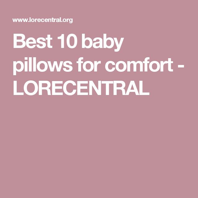 Best 10 baby pillows for comfort - LORECENTRAL
