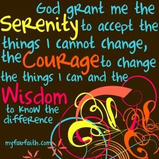 Serenity Prayer ---- SERIOUSLY need to remember this