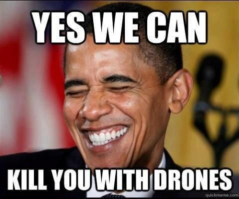 Yeah Theres Something About Dear Leader Having A Citizen Drone Kill List Obama FunnyObama MemeRepublican