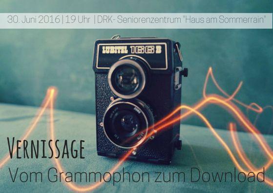 """Vernissage  """"Vom Grammophon zum Download"""""""