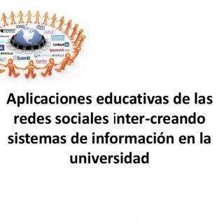 Aplicaciones educativas de las redes sociales inter-creando sistemas de información en la universidad     Definición  4. Aplicaciones en educación  5. R. http://slidehot.com/resources/aplicaciones-educativas-de-las-redes-sociales-inter-creando-sistemas.38816/