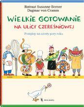Wielkie gotowanie na ulicy Czereśniowej - Wydawnictwo Dwie Siostry