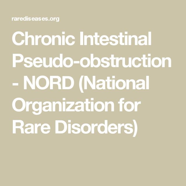 Chronic Intestinal Pseudo-obstruction - NORD (National Organization for Rare Disorders)