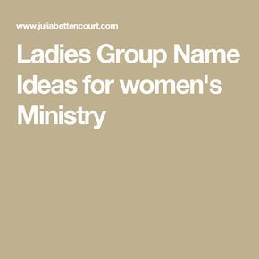 Ladies Group Name Ideas for women's Ministry