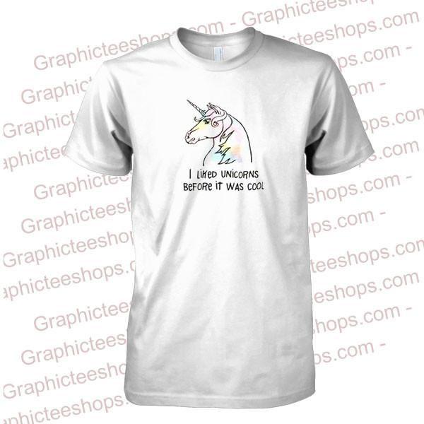 i liked unicorns before it was cool tshirt