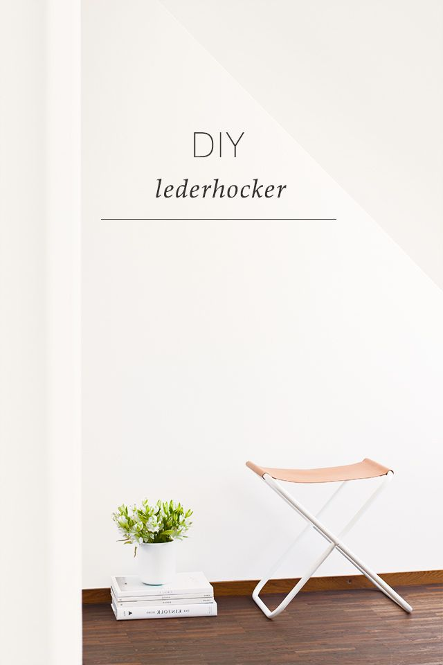 DIY Folding Leather Stool - bildschœnes: Das Aschenputtel-Experiment – Teil 1   DIY