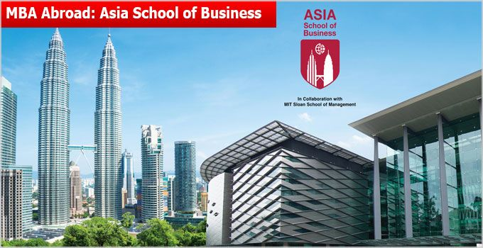 Asia School of Business (ASB) Malaysia while gaining Asian perspective of learning experience from globally top rated MIT Sloan School of Management. Asia School of Business offers 2 year full time MBA curriculum at ASB will be taught by MIT Sloan