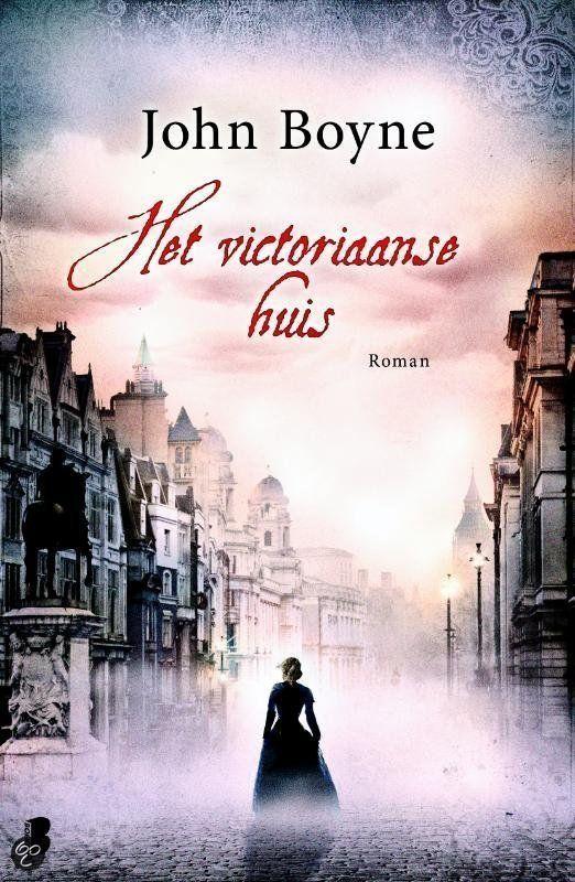 Tip van Desiré: Het victoriaanse huis - John Boyne   Desiré: wat een spannend boek is dat!! Ben er niet meer uit weg te slaan!!
