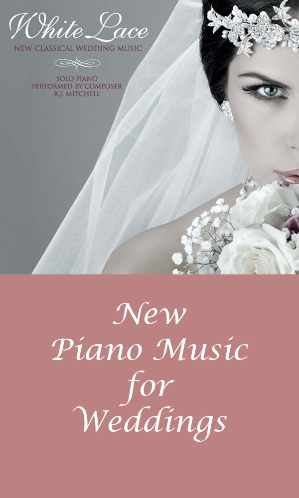Make Your Wedding Ceremony Something Truly Special With New Piano Music Composed Specifically For Ceremonies