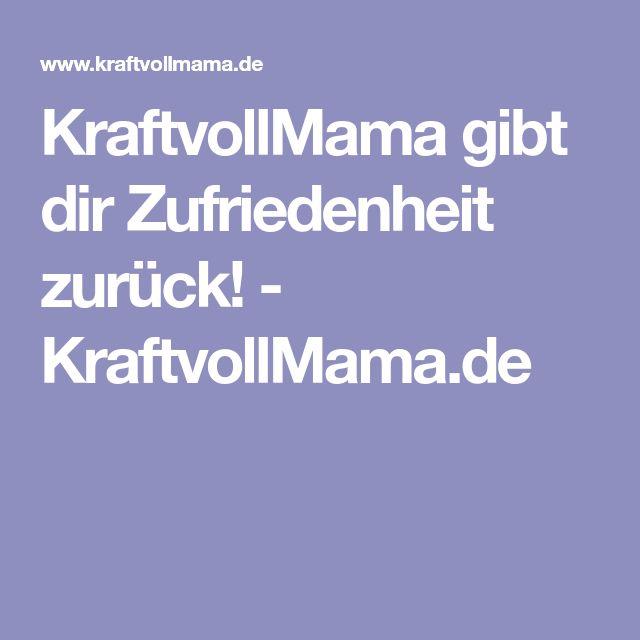 KraftvollMama gibt dir Zufriedenheit zurück! - KraftvollMama.de