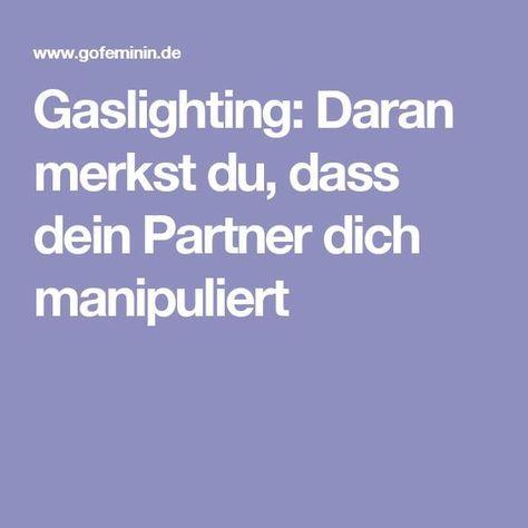 Gaslighting: Daran merkst du, dass dein Partner dich manipuliert