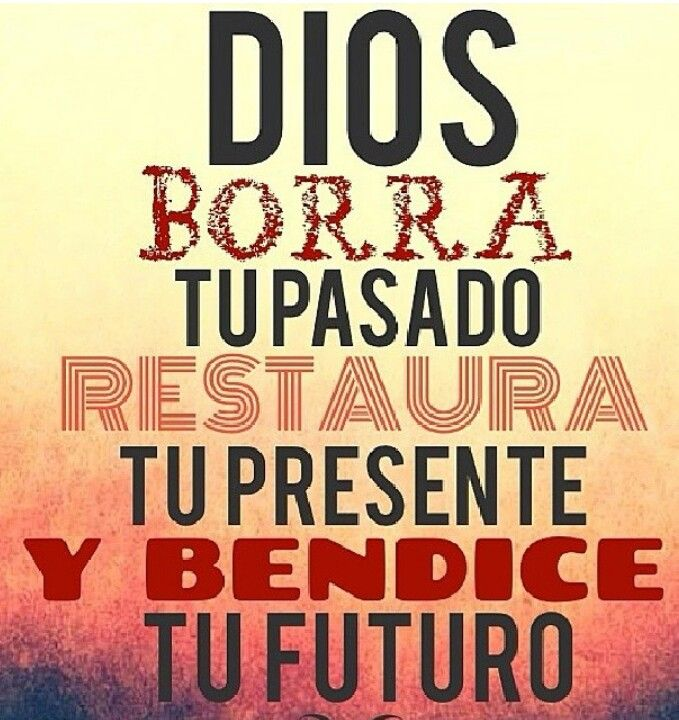 God erases your past, restores your present and blesses your future