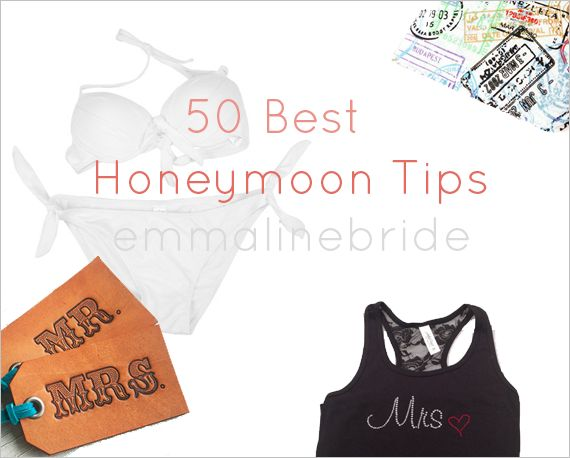 50 Best Honeymoon Tips (via EmmalineBride.com)