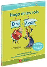 Hugo et les rois Être et Avoir - Tome 1-Dictionnaire Le Robert