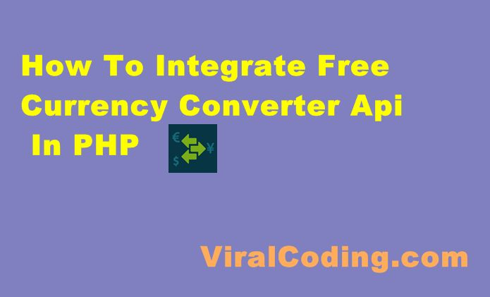 Free Currency Converter Api In Php Viralcoding Pinterest And