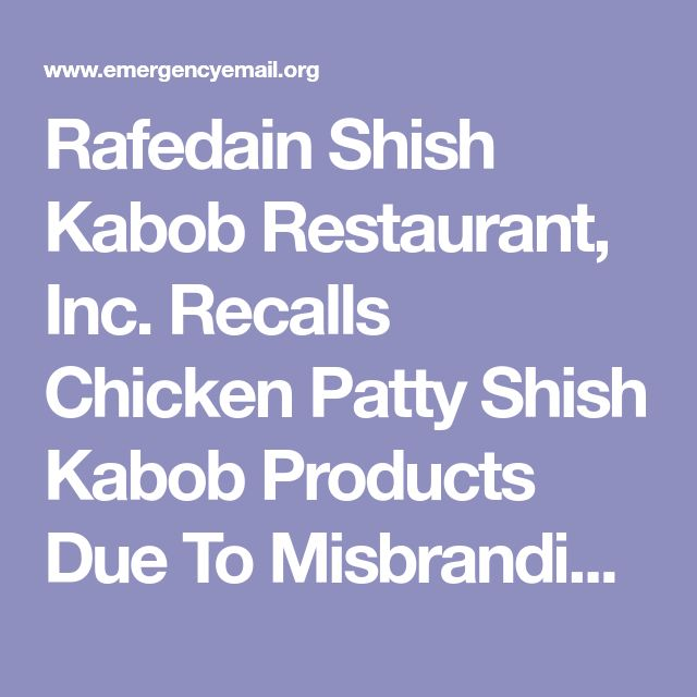 Rafedain Shish Kabob Restaurant, Inc. Recalls Chicken Patty Shish Kabob Products Due To Misbranding and Undeclared Allergens