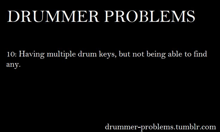 Drummer Problems or keeping one on your keys...and you take someone else car...