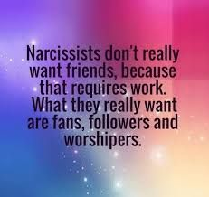 Narcissists don't want friends